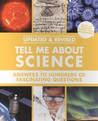 Tell Me About Science Answers To Hundreds Of Fascinating Questions
