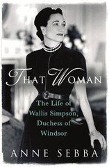 That Woman the Life of Wallis Simpson Duchess of Windsor