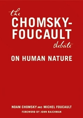 The Chomsky - Foucault Debate on Human Nature