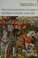 The Foundations of Early Modern Europe 1460 - 1559
