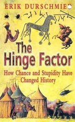 The Hinge Factor - How Chance and Stupidity Have Changed History