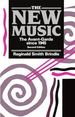 The New Music the Avant Garde Since 1945