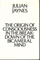 The Origin of Consciousness in the Breakdown of the Bicameral