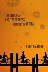 The River of Lost Footsteps Histories of Burma