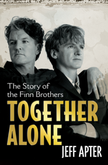 The Story Of The Finn Brothers Together Alone