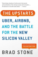 The Upstarts Uber Airbnb and the Battle for the New Silicon Valley