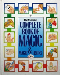 The Usborne Complete Book of Magic and Magic Tricks