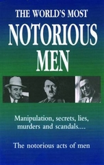 The Word's Most Notorious Men