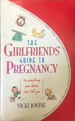 The Girlfriends Guide To Pregnancy