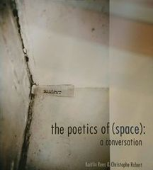 The Poetics Of Space A Conversation