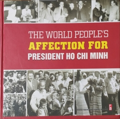 The World People's Affection For President Ho Chi Minh
