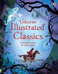 Usborne Illustrated Classics Robinson Crusoe & Other Stories