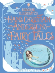 Usborne Illustrated Hans Christian Andersen Fairy Tales