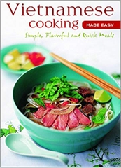 Vietnamese Cooking Made Easy Simple Flavourful And Quick Meals