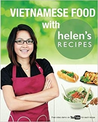 Vietnamese Food With Helen Recipes