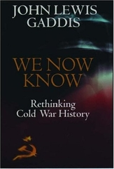 We Now Know Rethinking Cold War History