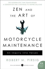 Zen and the Art of Motocylce Maintenance