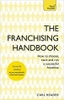 The Franchising Handbook: How to Choose, Start & Run a Successful Franchise