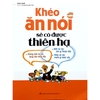 kheo-an-noi-se-co-duoc-thien-ha-ban-moi